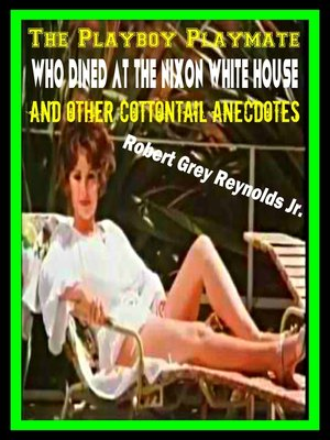 cover image of The Playboy Playmate Who Dined At the Nixon White House and Other Cottontail Anecdotes