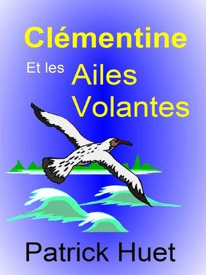 cover image of Clémentine Et Les Ailes Volantes