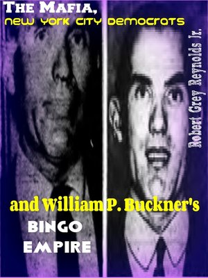cover image of The Mafia, New York City Democrats and William P. Buckner's Bingo Empire