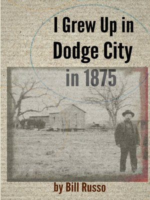 cover image of I Grew Up in Dodge City in 1875