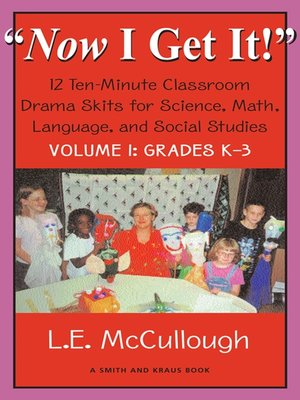 "cover image of ""Now I Get It!"" Volume 1 12 Ten-Minute Drama Skits for Science, Math, Language, and Social Studies"