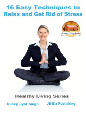 cover image of 16 Easy Techniques to Relax and Get Rid of Stress
