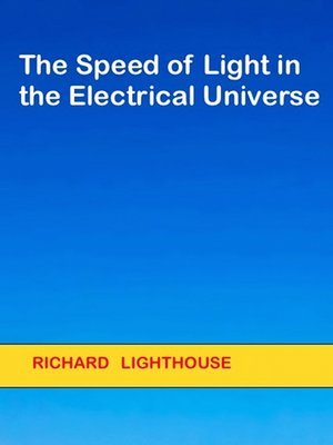 cover image of The Speed of Light in the Electrical Universe