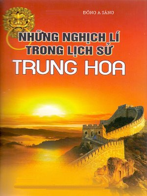 cover image of Những nghịch lí trong lịch sử Trung Hoa