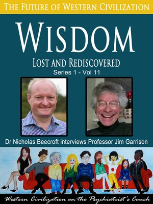 cover image of Wisdom-Lost and Rediscovered (The Future of Western Civilization Series 1)