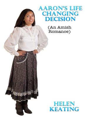 cover image of Aaron's Life Changing Decision (An Amish Romance)