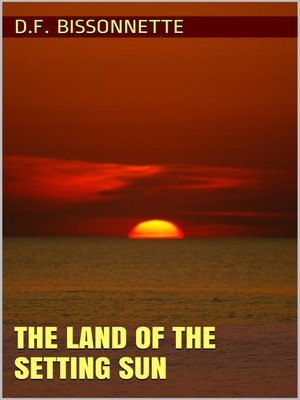 cover image of The Land of the Setting Sun