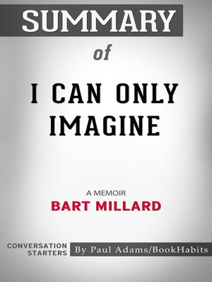 cover image of Summary of I Can Only Imagine by Bart Millard / Conversation Starters