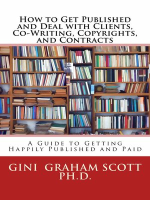cover image of How to Get Published and Deal with Clients, Co-Writing, Copyrights, and Contracts