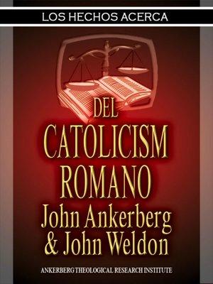 cover image of Los Hechos Acerca Del Catolicismo Romano