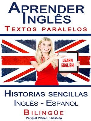 cover image of Aprender Inglês--Textos paralelos--Historias sencillas (Inglês--Español) Bilingüe