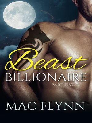 cover image of Beast Billionaire #5 (Bad Boy Alpha Billionaire Werewolf Shifter Romance)