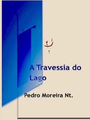 cover image of A Travessia do Lago