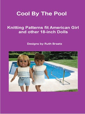 cover image of Cool by the Pool, Knitting Patterns fit American Girl and other 18-Inch Dolls
