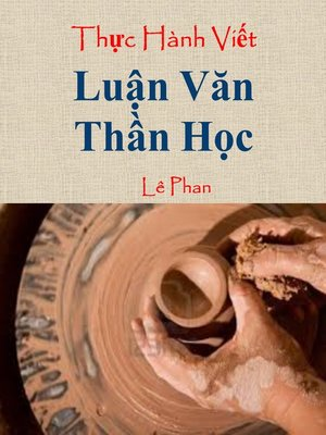 cover image of Thực Hành Viết Luận Văn Thần Học