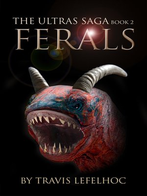 cover image of Ferals (The Ultras Saga Book 2)