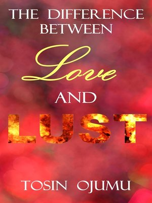 cover image of The Difference Between Love and Lust