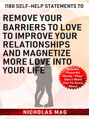 cover image of 1180 Self-help Statements to Remove Your Barriers to Love to Improve Your Relationships and Magnetize More Love into Your Life