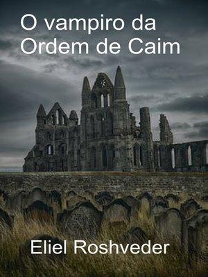 cover image of O vampiro da Ordem de Caim