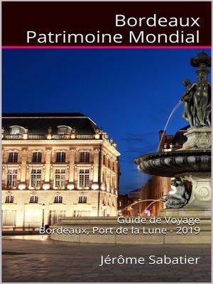 cover image of Bordeaux Patrimoine Mondial
