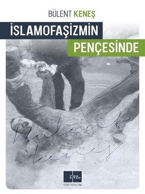 cover image of İslamofaşizmin Pençesinde