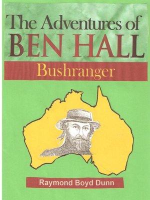 cover image of The Adventures of Ben Hall, Bushranger
