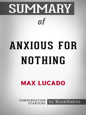 cover image of Summary of Anxious for Nothing by Max Lucado / Conversation Starters