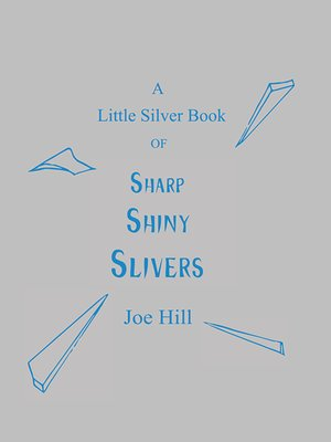 cover image of A Little Silver Book of Sharp Shiny Slivers