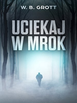 cover image of Uciekaj w Mrok