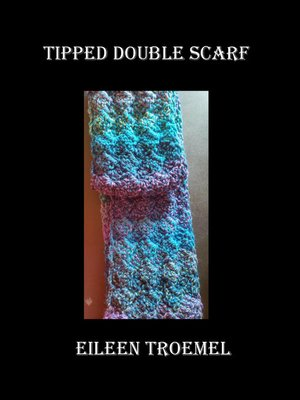 cover image of Tipped Doubles Scarf