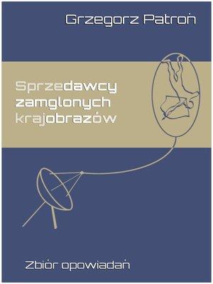 cover image of Sprzedawcy zamglonych krajobrazów