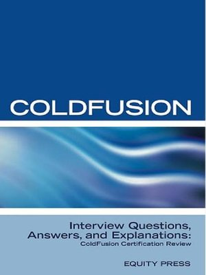 cover image of ColdFusion Interview Questions, Answers, and Explanations