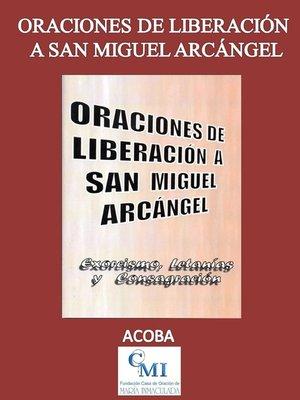 cover image of Oraciones de liberación a San Miguel Arcángel