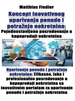 cover image of Koncept inovativnog uparivanja ponude i potražnje nekretnina