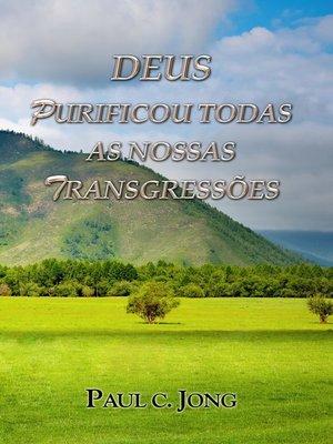 cover image of Deus Purificou Todas As Nossas Transgressões