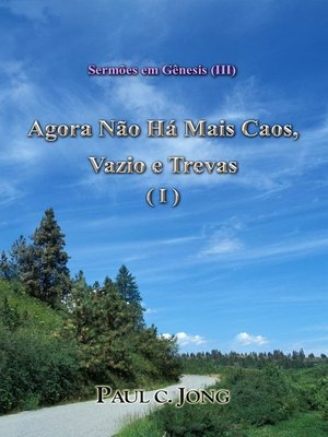 cover image of Agora Não Há Mais Caos, Vazio e Trevas (I)