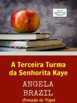 cover image of A Terceira Turma da Senhorita Kaye