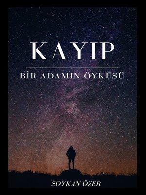 cover image of Kayıp Bir Adamın Hikayesi