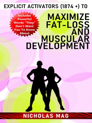 cover image of Explicit Activators (1874 +) to Maximize Fat-Loss and Muscular Development