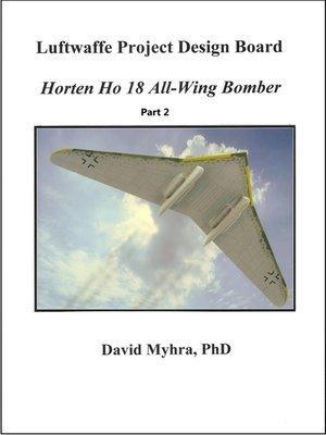 cover image of Horten Ho 18 All-Wing Bomber-Part 2
