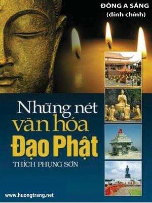 cover image of Những nét văn hóa Đạo Phật.