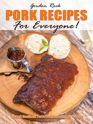 cover image of Pork Recipes for Everyone!