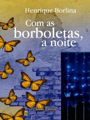 cover image of Com as borboletas, a noite