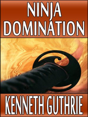 cover image of Ninja Domination (Ninja Action Thriller Series #8)