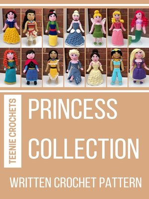 cover image of Princess Collection--Written Crochet Patterns (Unofficial)