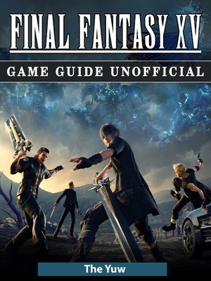 cover image of Final Fantasy XV Game Guide Unofficial