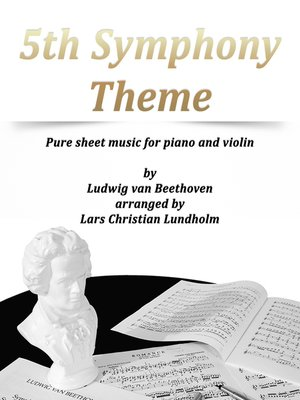 cover image of 5th Symphony Theme Pure sheet music for piano and violin by Ludwig van Beethoven arranged by Lars Christian Lundholm