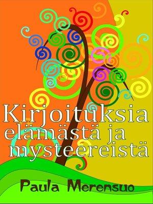 cover image of Kirjoituksia elämästä ja mysteereistä