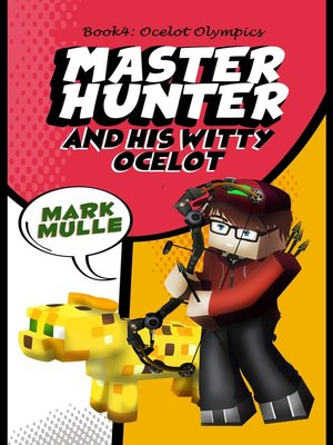cover image of The Master Hunter and His Witty Ocelot, Book 4