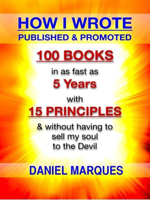 cover image of How I Wrote, Published and Promoted 100 Books